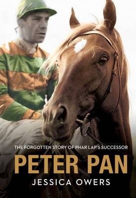 Peter Pan: The Forgotten Story of Phar Lap's Successor