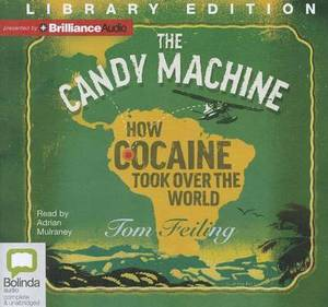 The Candy Machine: How Cocaine Took Over the World Library Edition