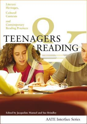 Teenagers and Reading: Literary heritages, cultural contexts and contemporary reading practices