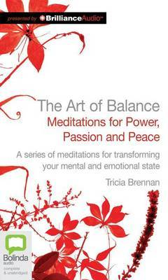 The Art of Balance: Meditations for Power, Passion and Peace