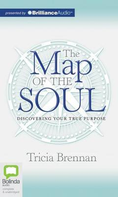 The Map of the Soul: Discovering Your True Purpose