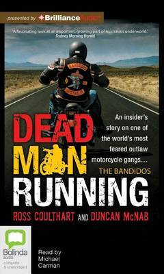 Dead Man Running: An Insider's Story on One of the World's Most Feared Outlaw Motorcycle Gangs... the Bandidos