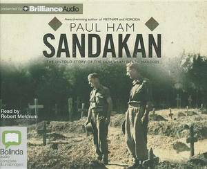 Sandakan: The Untold Story of the Sandakan Death Marches