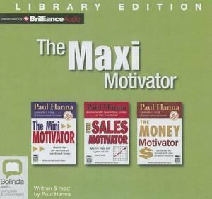 The Maxi Motivator: The Mini Motivator / the Sales Motivator / the Money Motivator: Library Edition