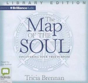The Map of the Soul: Discovering Your True Purpose, Library Edition