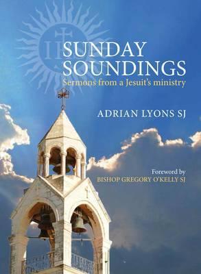Sunday Soundings: Sermons from a Jesuit's Ministry