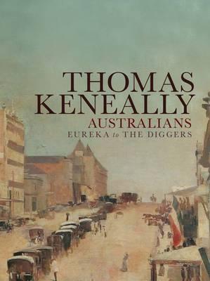 Australians: Eureka to the Diggers: Volume 2