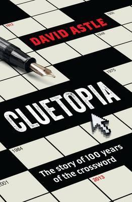Cluetopia: The Story of 100 Years of the Crossword