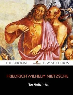 The Antichrist - The Original Classic Edition