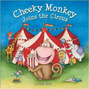 Cheeky Monkey Joins the Circus