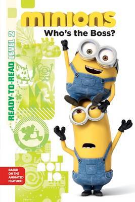 Minions Ready-to-Read Level 2: Who's the Boss?
