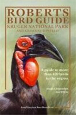 Roberts Bird Guide: Kruger National Park and Adjacent Lowveld