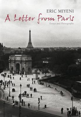 A Letter from Paris: Essays and Photographs