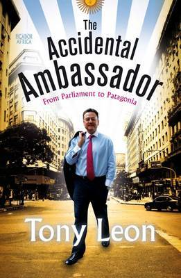 The accidental ambassador: From parliament to Patagonia