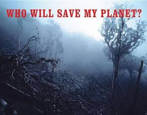 Who Will Save My Planet?