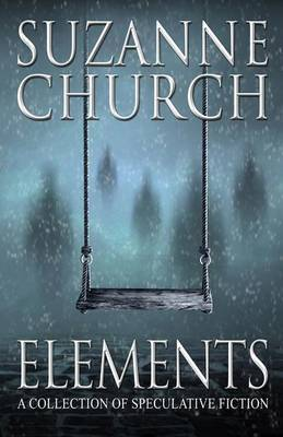 Elements: A Collection of Speculative Fiction