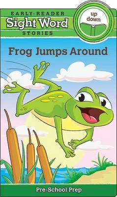 Sight Word Stories Frog Jumps Around