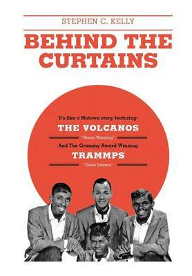 Behind the Curtains: With the Volcanos Storm Warning and the Grammy Award Winning Trammps Disco Inferno