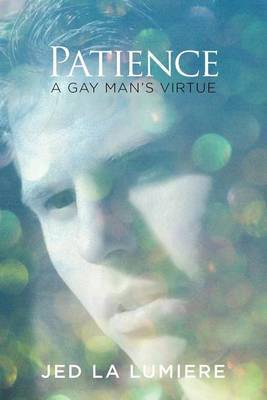 Patience: A Gay Man's Virtue