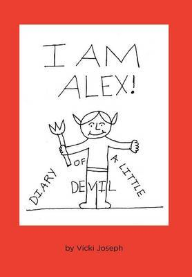 I Am Alex!: Diary of a Little Devil