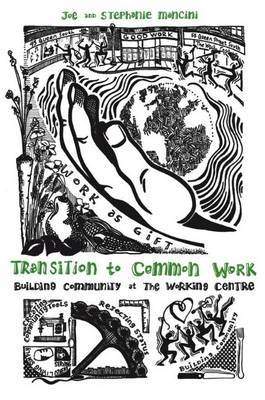 Transition to Common Work: Building Community at The Working Centre