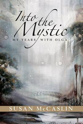 Into the Mystic: My Years with Olga