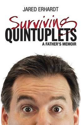 Surviving Quintuplets: A Father's Memoir