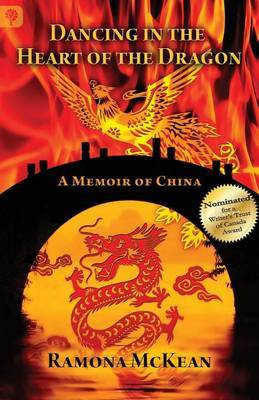 Dancing in the Heart of the Dragon: A Memoir of China