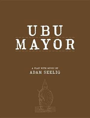 Ubu Mayor: A Harmful Bit of Fun