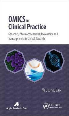 Omics in Clinical Practice: Genomics, Pharmacogenomics, Proteomics, and Transcriptomics in Clinical Research
