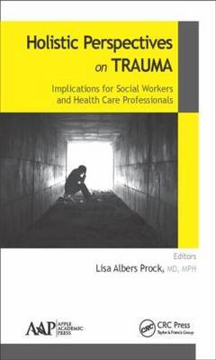 Holistic Perspectives on Trauma: Implications for Social Workers and Health Care Professionals