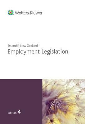 Essential New Zealand Employment Legislation Edition 4