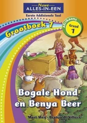 Bogale Hond En Benya Beer: Alles-in-een: Bogale hond en Benya beer: Graad 1: Grootboek 7 Gr 1: Grootboek 7