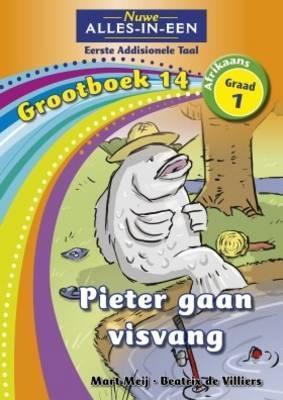 Pieter Gaan Visvang: Alles-in-een: Pieter gaan visvang: Graad 1: Grootboek 14 Gr 1: Grootboek 14