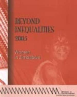 Beyond Inequalities 2005: Women in Zimbabwe: 2005