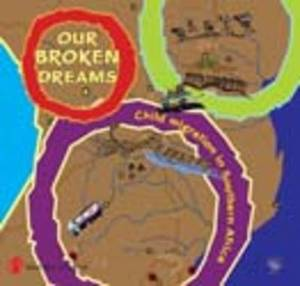 Our Broken Dreams: Child Migration in Southern Africa