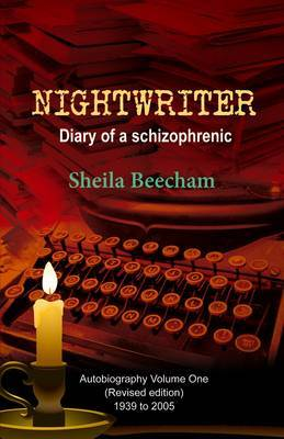 Nightwriter: Diary of a Schizophrenic: Volume one