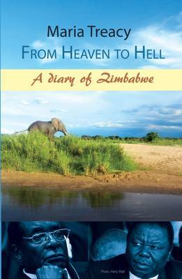 From Heaven to Hell: A Diary of Zimbabwe