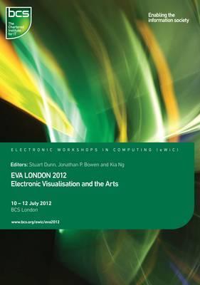 EVA London: Electronic Visualisation and the Arts: 2012