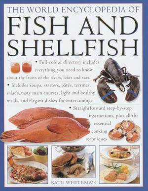 The World Encyclopedia of Fish and Shellfish: The Definitive Guide to the Fish and Shellfish of the World with More Than 700 Photographs