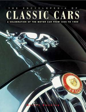 The Encyclopedia of Classic Cars: A Celebration of the Motor Car from 1945-1985