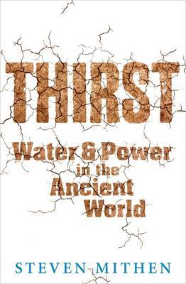 Thirst: Water and Power in the Ancient World