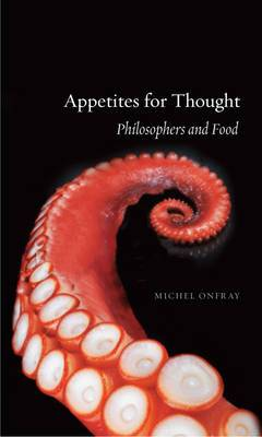 Appetites for Thought: Philosophers and Food