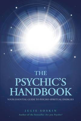 The Psychics Handbook: Your Essential Guide to Psycho-Spiritual Energies