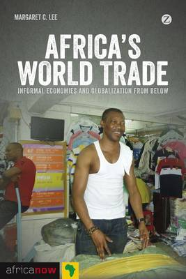 Africa's World Trade: Informal Economies and Globalization from Below