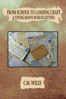 From School to Landing Craft: A Young Man's War in Letters