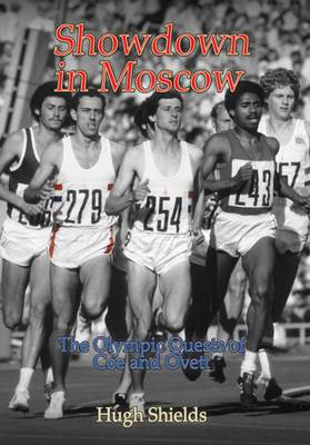 Showdown in Moscow: The Olympic Quests of Coe and Ovett