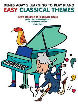Denes Agay's Learning to Play Piano - Easy Classical Themes