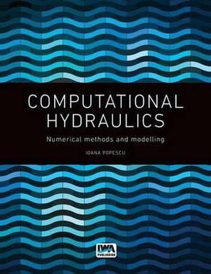 Computational Hydraulics: Numerical Methods and Modelling