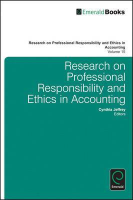 Research on Professional Responsibility and Ethics in Accounting: Volume 15